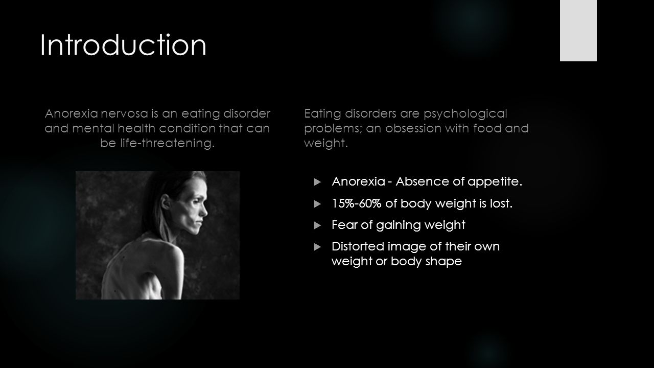 an introduction to anorexia An introduction to eating disorders: clinical presentation, epidemiology  , the authors provide an introduction to eating disorders including anorexia nervosa.