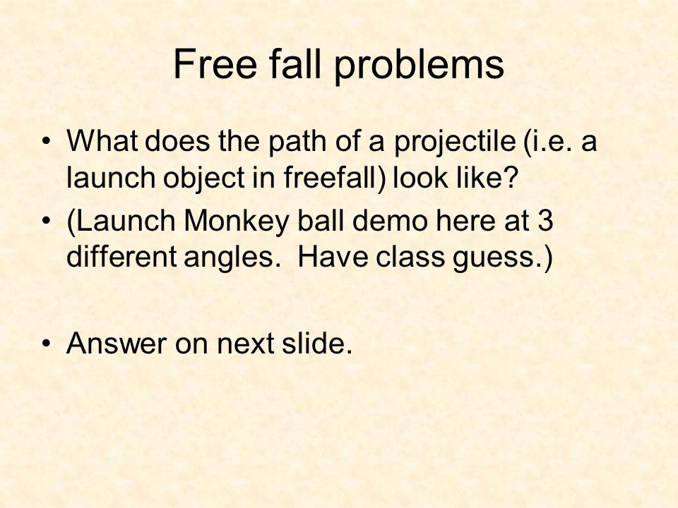 Free fall problems What does the path of a projectile (i.e.