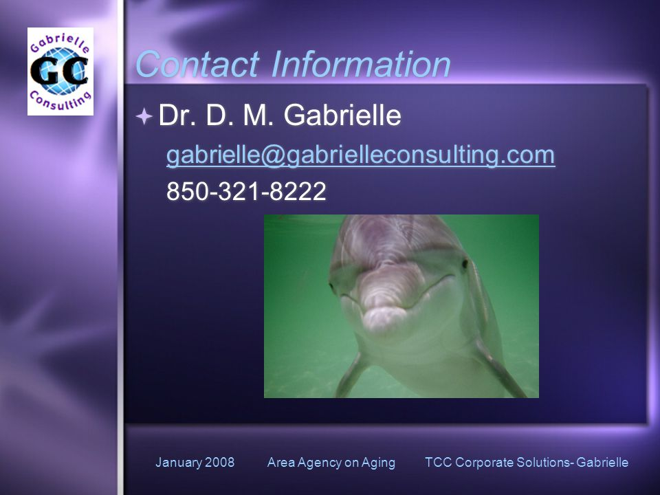 January 2008 Area Agency on Aging TCC Corporate Solutions- Gabrielle Contact Information  Dr.