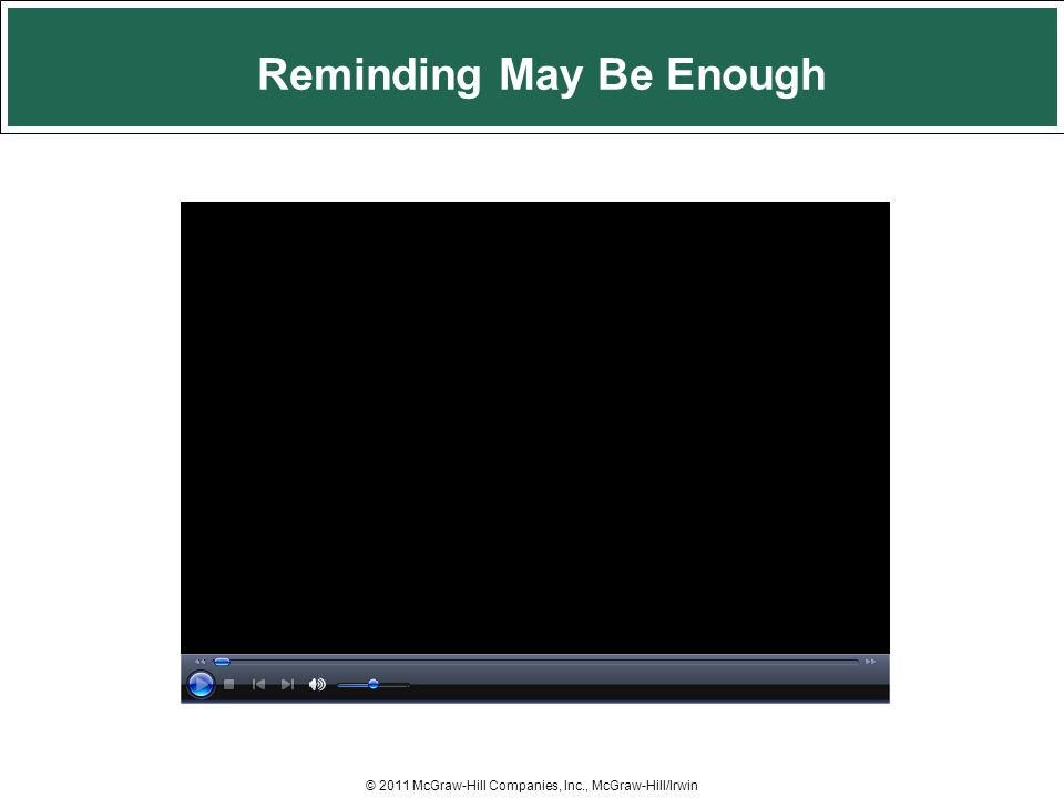 Reminding May Be Enough © 2011 McGraw-Hill Companies, Inc., McGraw-Hill/Irwin
