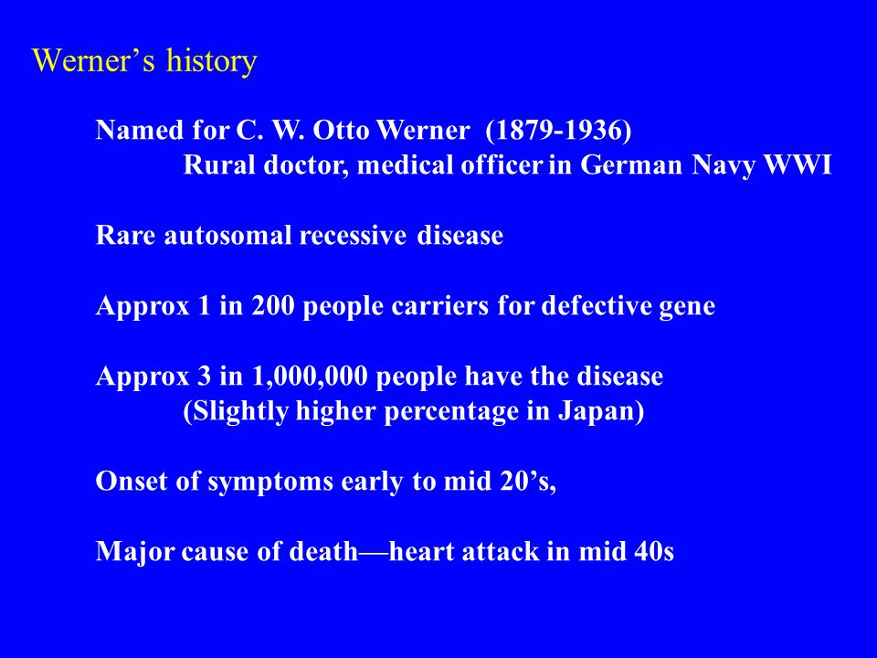 Werner's history Named for C. W.