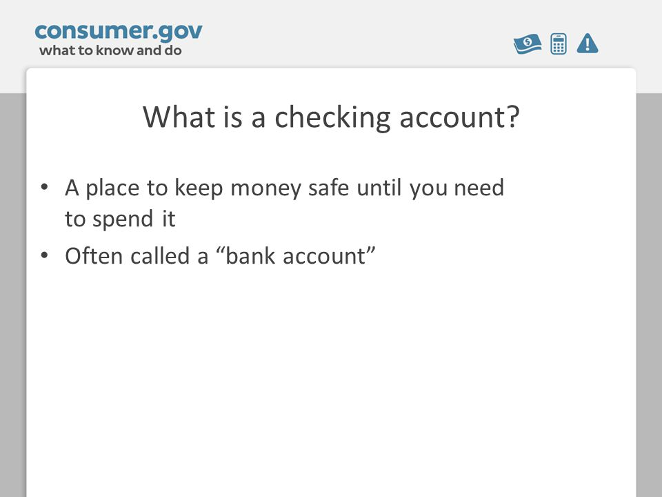 What is a checking account.