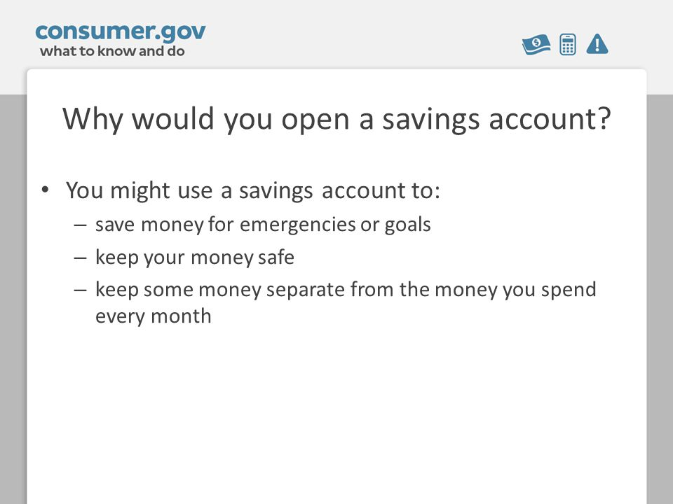Why would you open a savings account.