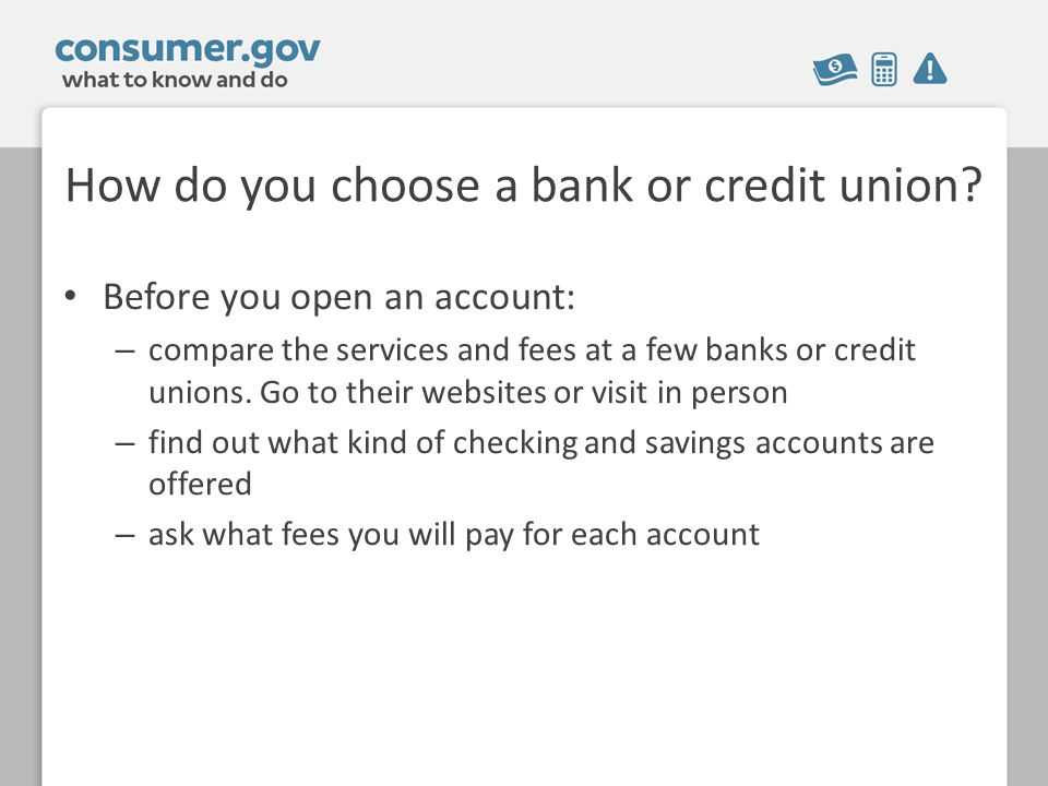How do you choose a bank or credit union.