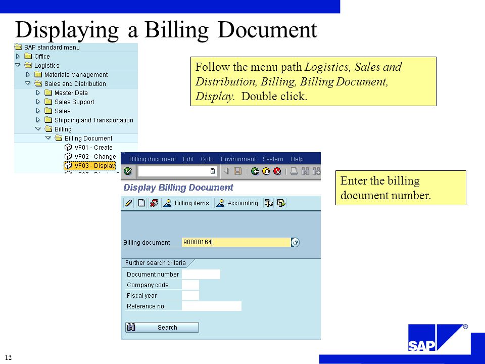 Follow the menu path Logistics, Sales and Distribution, Billing, Billing Document, Display.