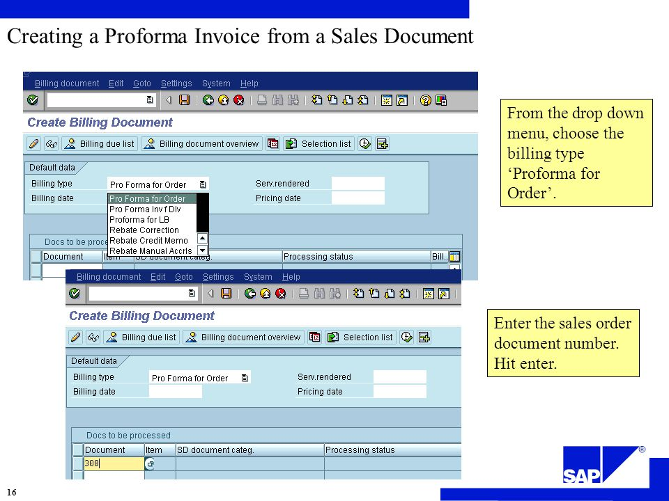 Creating a Proforma Invoice from a Sales Document From the drop down menu, choose the billing type 'Proforma for Order'.