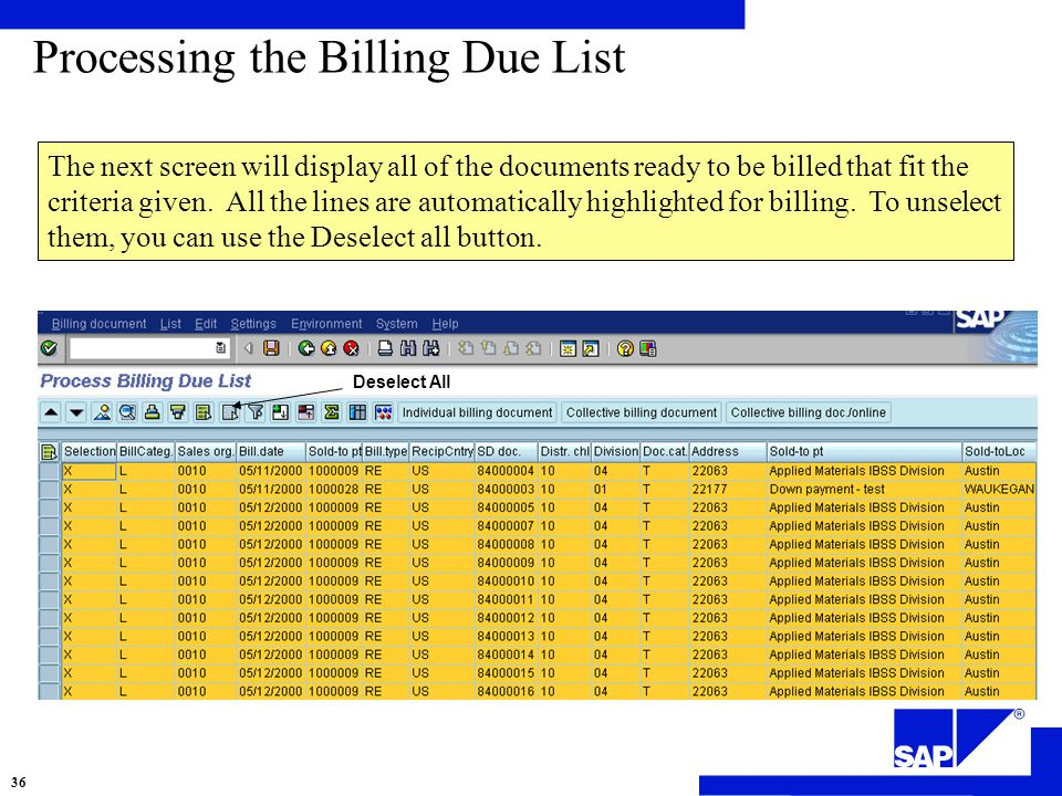 Processing the Billing Due List The next screen will display all of the documents ready to be billed that fit the criteria given.
