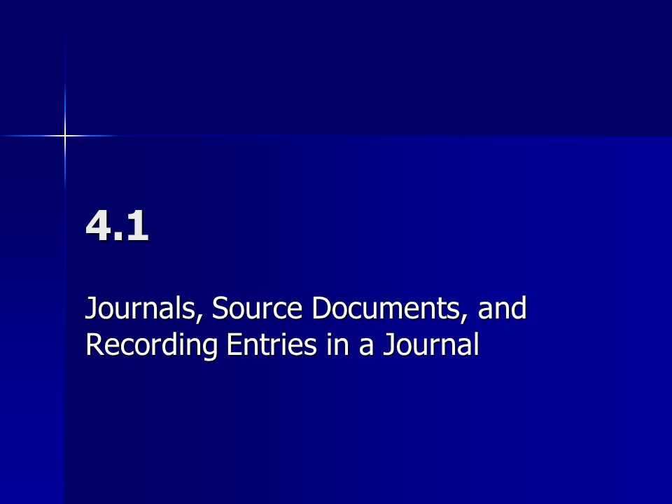 4.1 Journals, Source Documents, and Recording Entries in a Journal