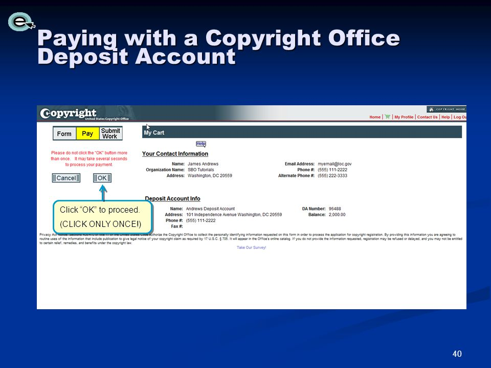 Paying with a Copyright Office Deposit Account Click OK to proceed.