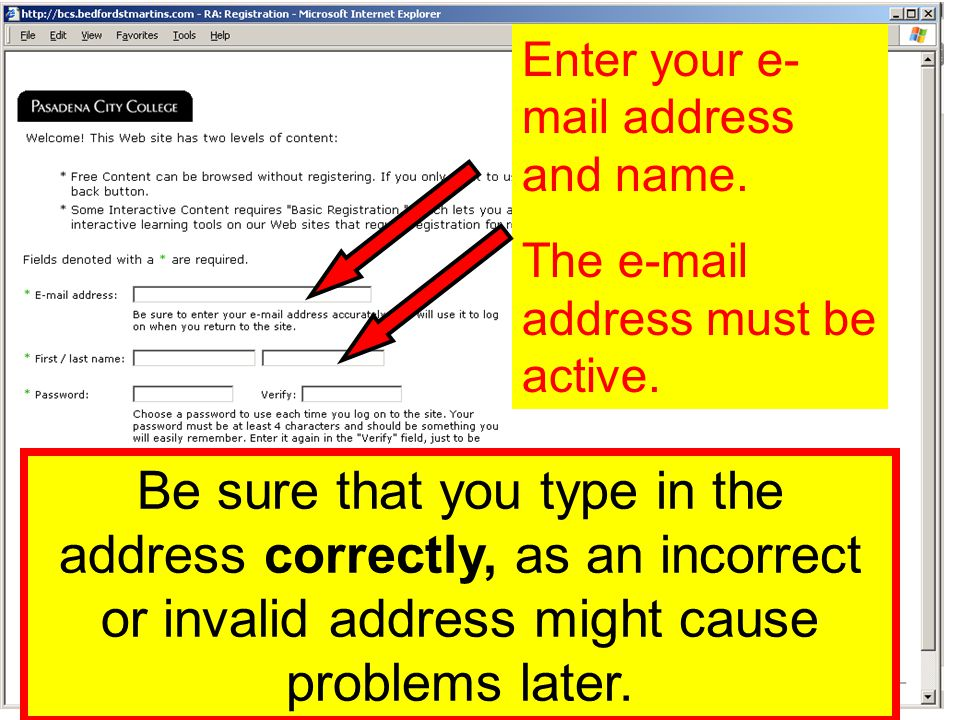 Enter your e- mail address and name. The  address must be active.