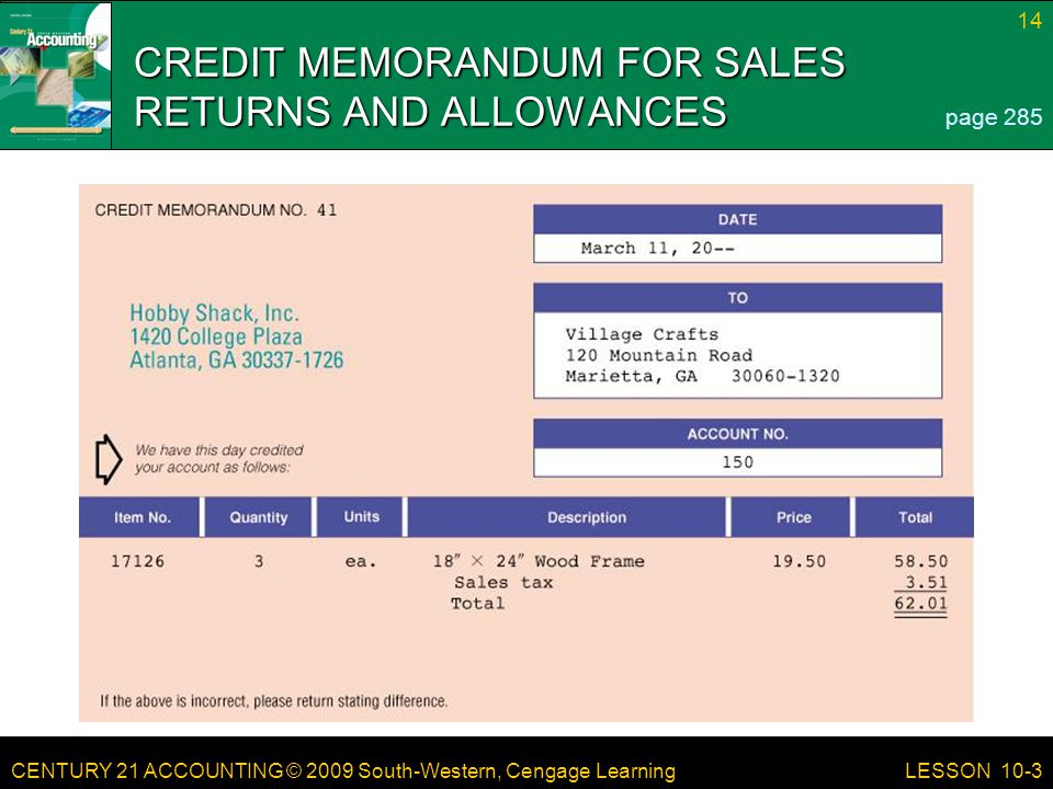 CENTURY 21 ACCOUNTING © 2009 South-Western, Cengage Learning 14 LESSON 10-3 CREDIT MEMORANDUM FOR SALES RETURNS AND ALLOWANCES page 285