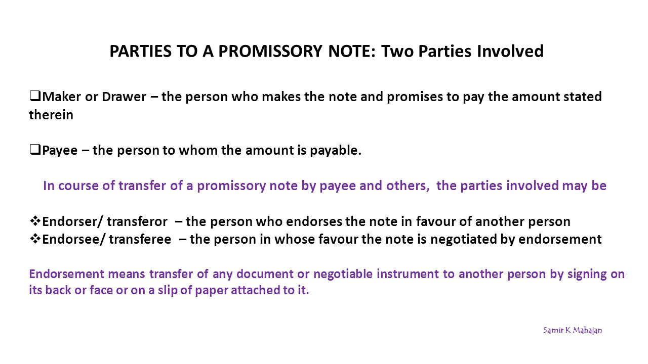 PARTIES TO A PROMISSORY NOTE: Two Parties Involved  Maker Or Drawer U2013 The  Person