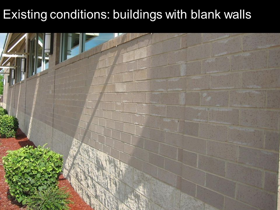 Existing conditions: buildings with blank walls