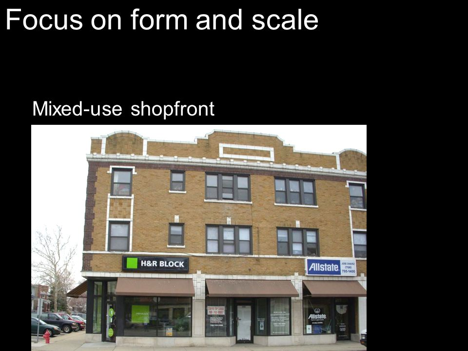 Focus on form and scale Mixed-use shopfront