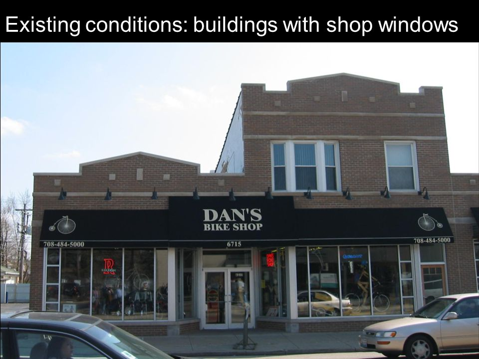 Existing conditions: buildings with shop windows
