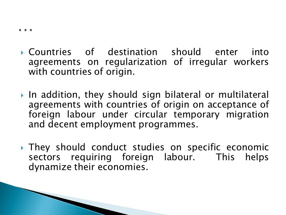  Countries of destination should enter into agreements on regularization of irregular workers with countries of origin.