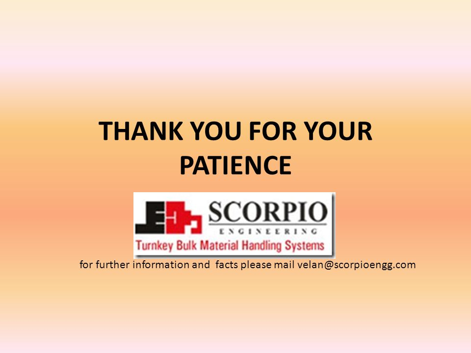 THANK YOU FOR YOUR PATIENCE for further information and facts please mail