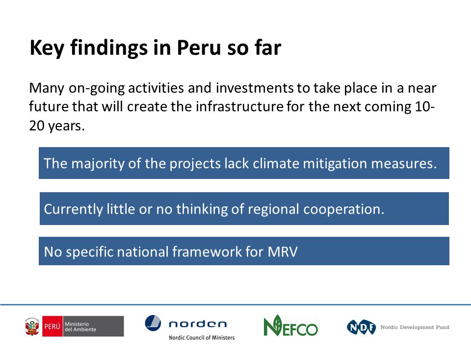 Key findings in Peru so far The majority of the projects lack climate mitigation measures.