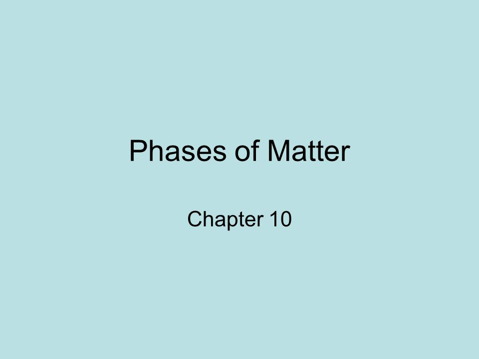 Phases of Matter Chapter 10