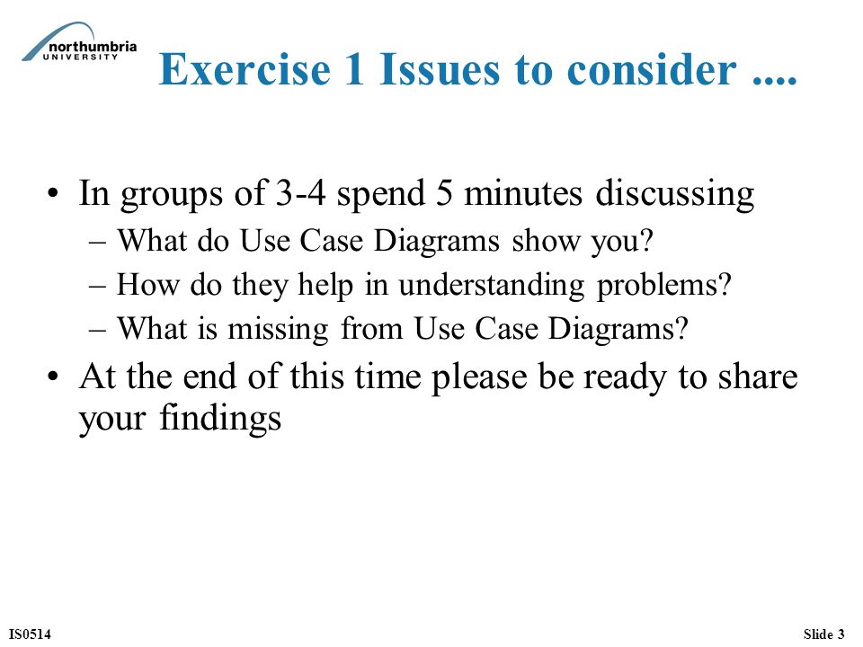 IS0514Slide 3 Exercise 1 Issues to consider....