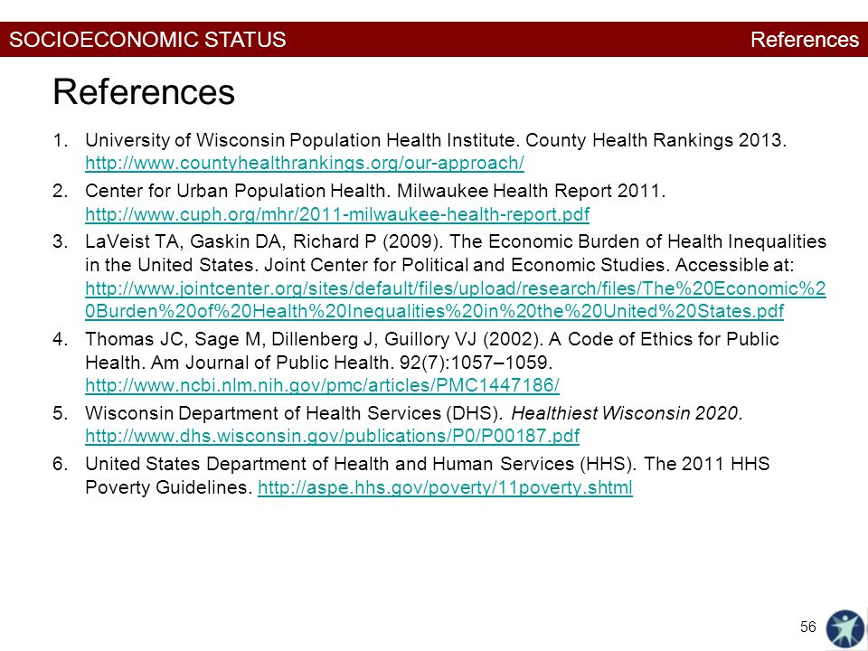 SOCIOECONOMIC STATUS References 1.University of Wisconsin Population Health Institute.