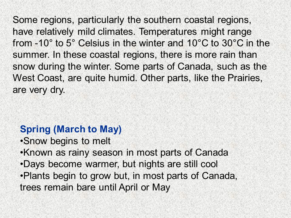 Some regions, particularly the southern coastal regions, have relatively mild climates.