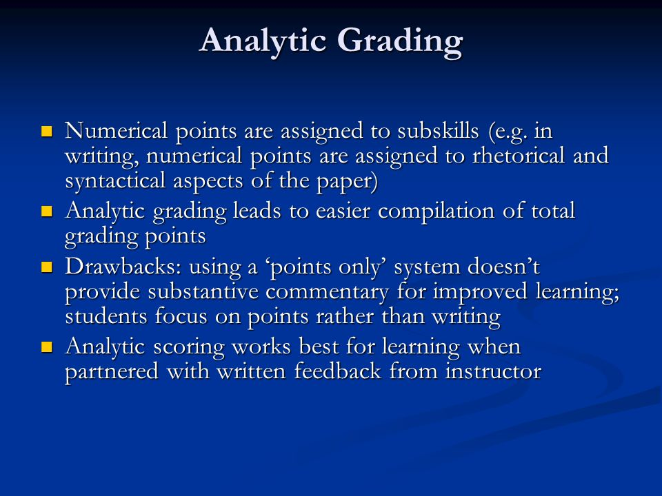 Analytic Grading Numerical points are assigned to subskills (e.g.