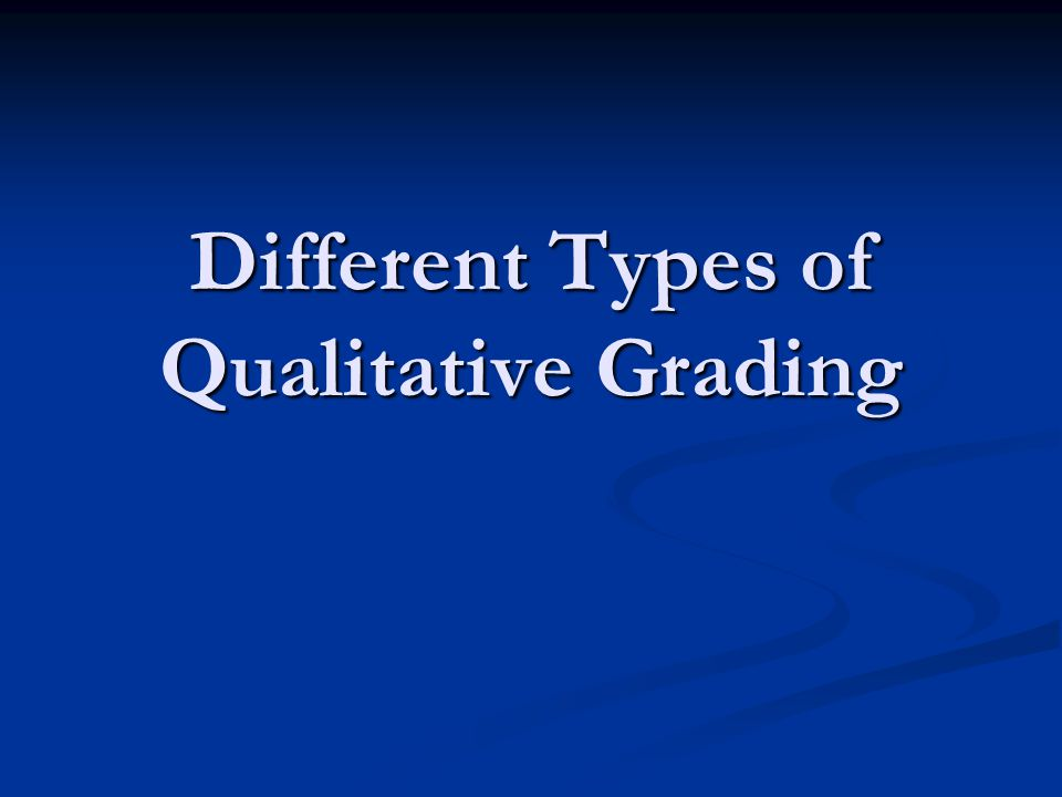 Different Types of Qualitative Grading