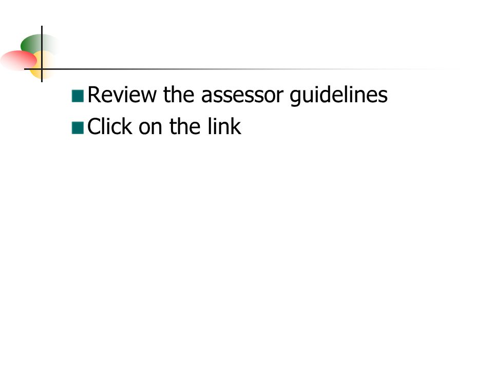 Review the assessor guidelines Click on the link