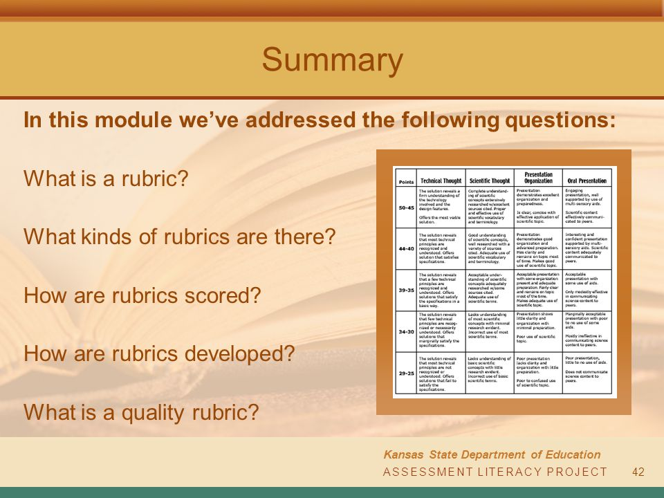 ASSESSMENT LITERACY PROJECT Kansas State Department of Education Summary In this module we've addressed the following questions: What is a rubric.
