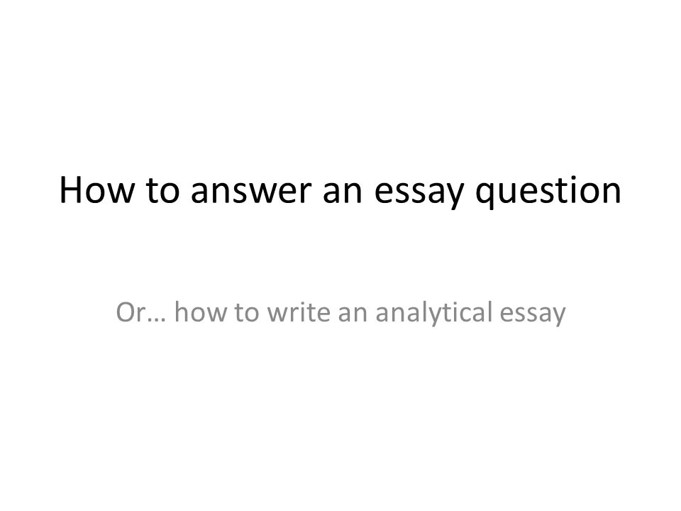 How To Write Essay Type Answers