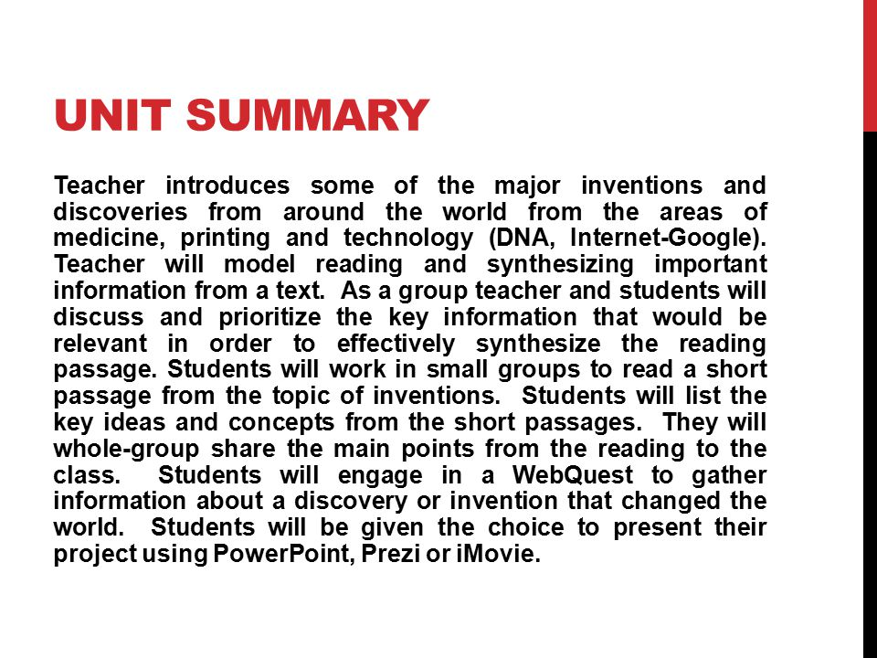 UNIT SUMMARY Teacher introduces some of the major inventions and discoveries from around the world from the areas of medicine, printing and technology (DNA, Internet-Google).