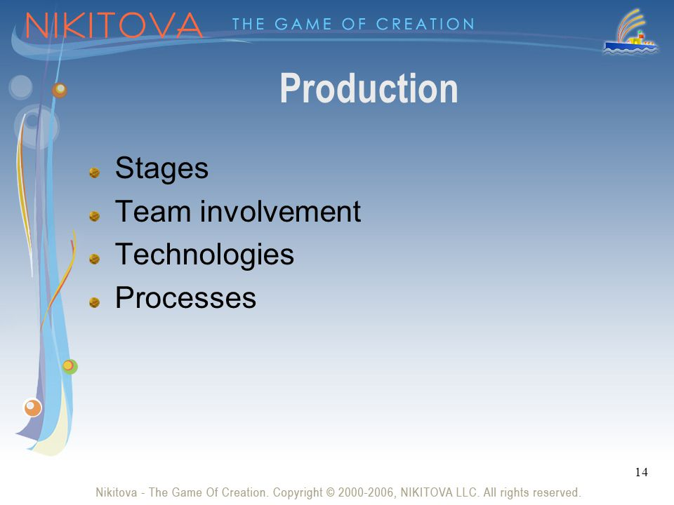 14 Production Stages Team involvement Technologies Processes