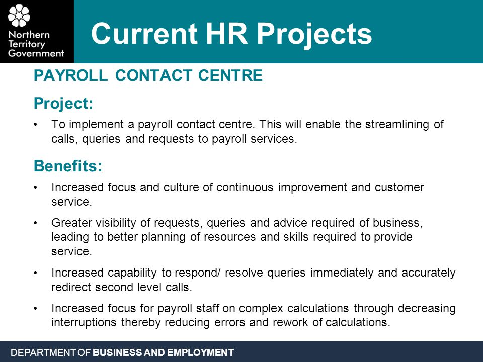 DEPARTMENT OF BUSINESS AND EMPLOYMENT PAYROLL CONTACT CENTRE Project: To implement a payroll contact centre.