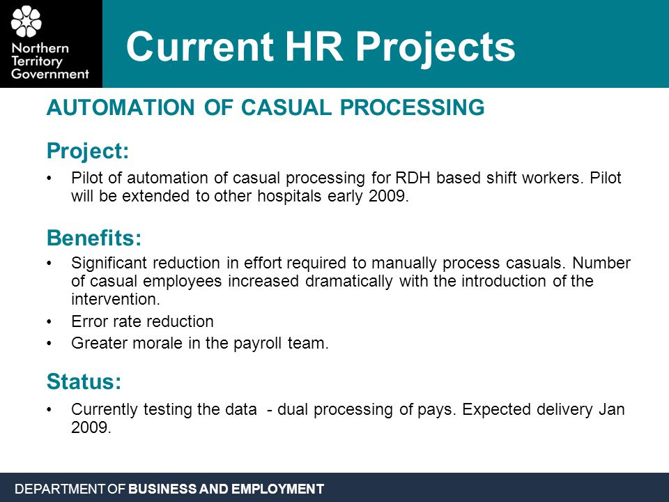 DEPARTMENT OF BUSINESS AND EMPLOYMENT AUTOMATION OF CASUAL PROCESSING Project: Pilot of automation of casual processing for RDH based shift workers.