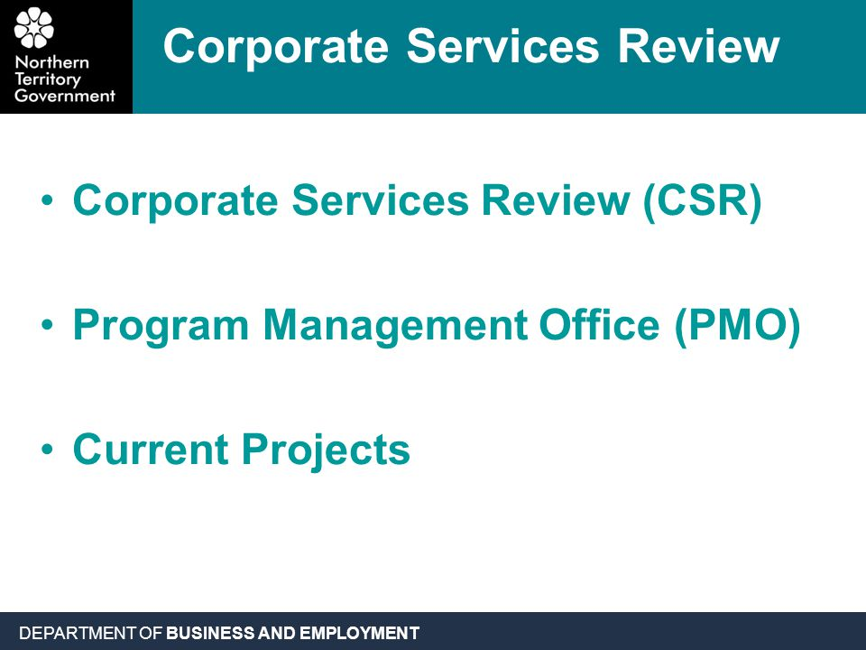 Corporate Services Review Corporate Services Review (CSR) Program Management Office (PMO) Current Projects