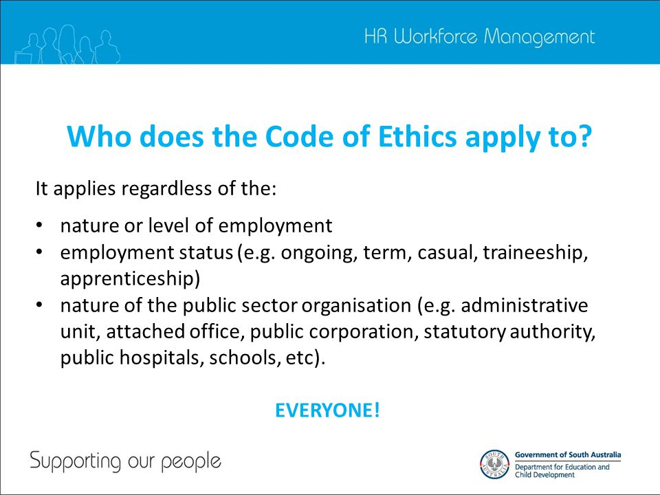 Who does the Code of Ethics apply to.
