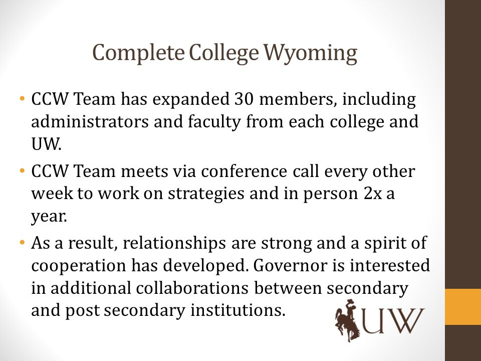Complete College Wyoming CCW Team has expanded 30 members, including administrators and faculty from each college and UW.