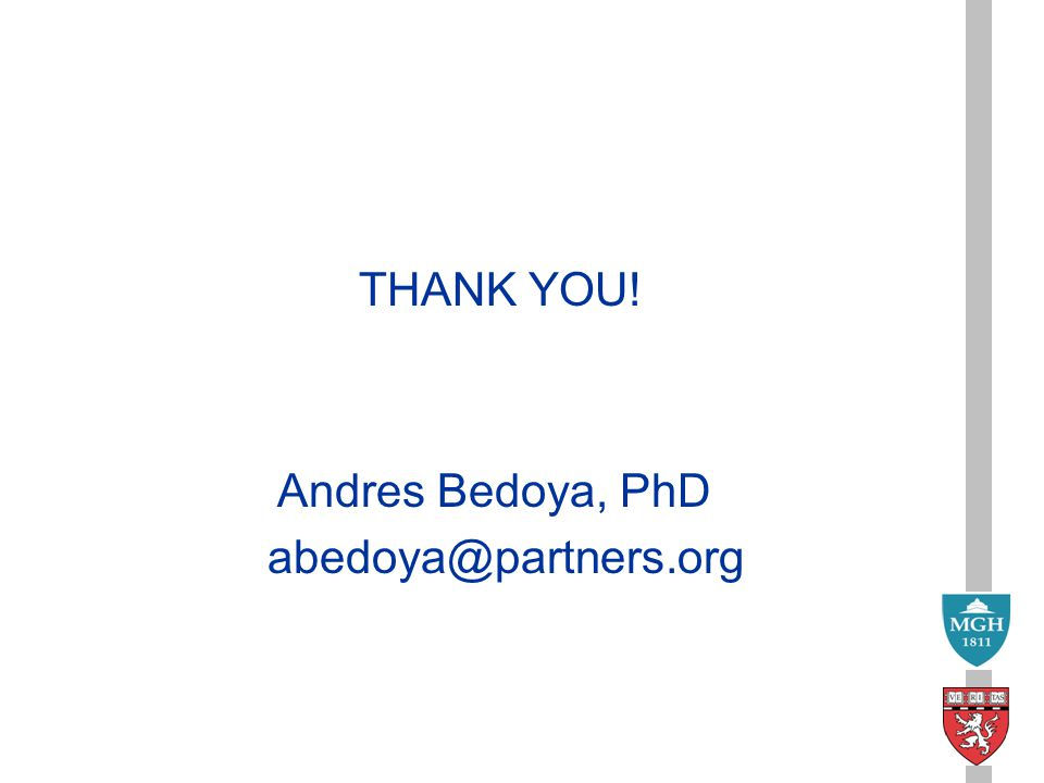 THANK YOU! Andres Bedoya, PhD