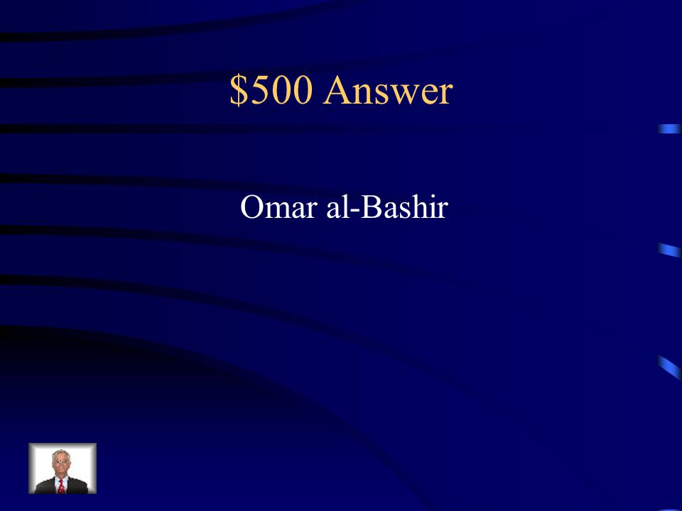 $500 Question from People To Know Who is the current dictator in Sudan that has been charged with genocide, war crimes, and crimes against humanity