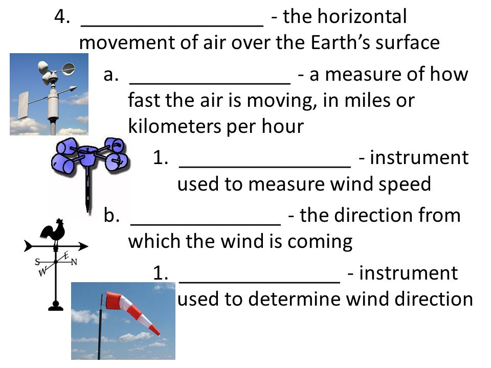 4. _________________ - the horizontal movement of air over the Earth's surface a.