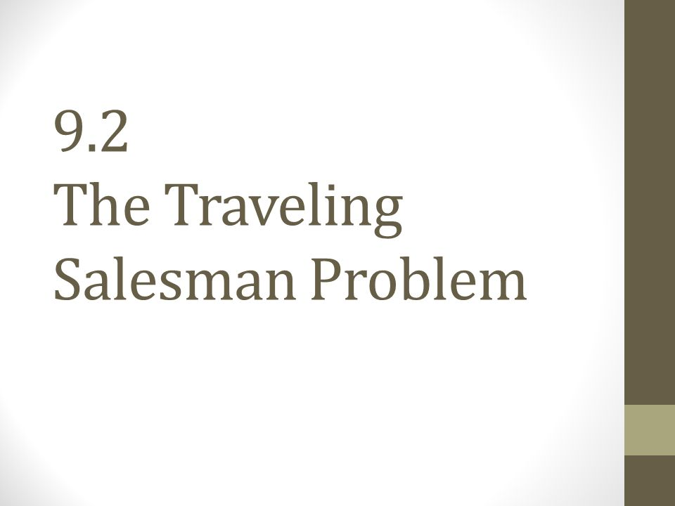 9.2 The Traveling Salesman Problem