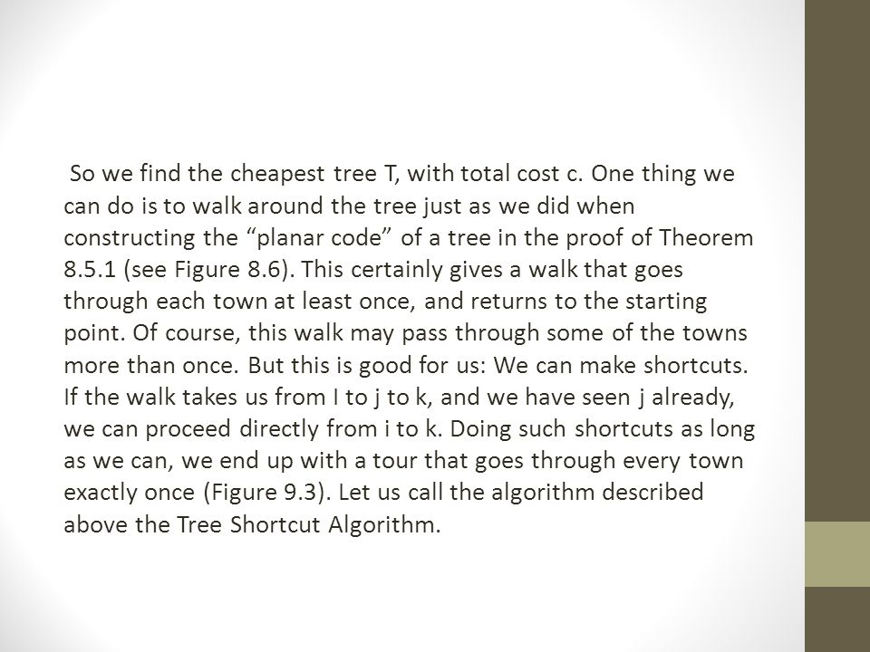 So we find the cheapest tree T, with total cost c.
