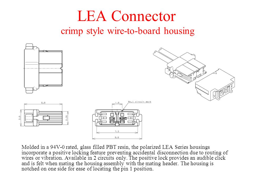 LEA Connector To introduce the new LEA wire-to-board, crimp style ...
