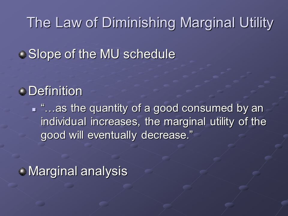 law of diminishing marginal utility in airline Would law of diminishing would law of diminishing marginal utility apply to movie watching will this affect the growth rate of multiplexes or can it be seen a cause for establishment of multiplexes give argument in support for your contention.