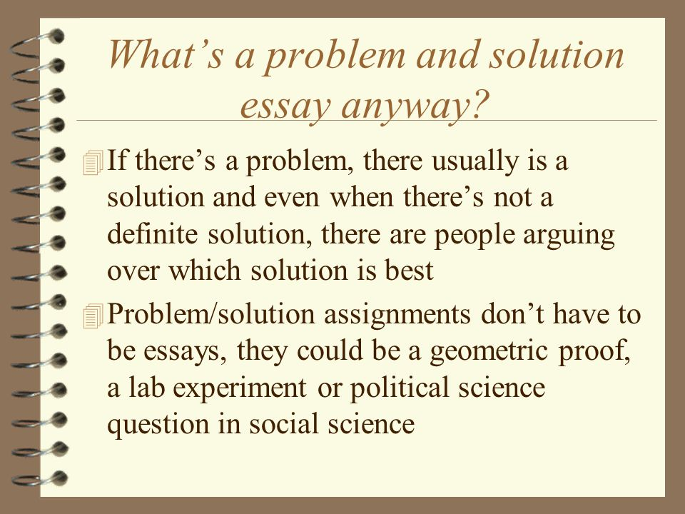 a guide to problem and solution essays how to argue your solution  what s a problem and solution essay anyway