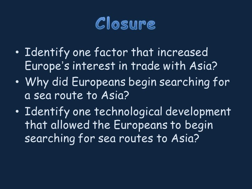 Identify one factor that increased Europe's interest in trade with Asia.