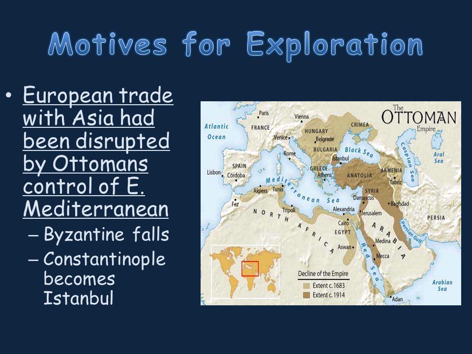 European trade with Asia had been disrupted by Ottomans control of E.