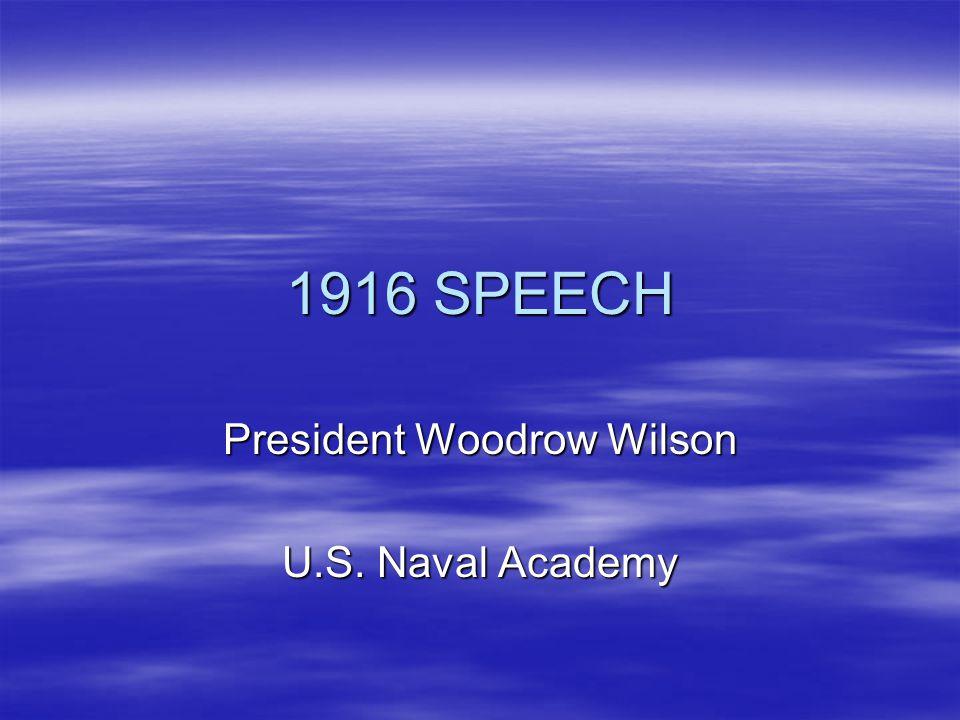1916 SPEECH President Woodrow Wilson U.S. Naval Academy