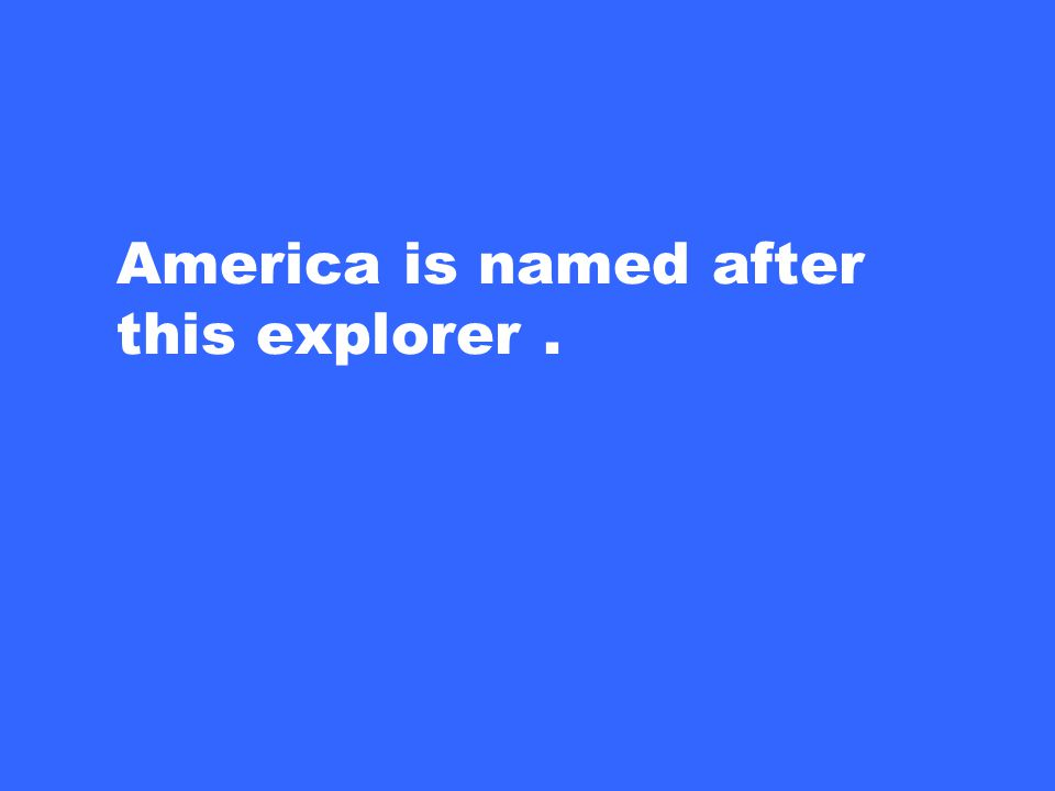 America is named after this explorer.